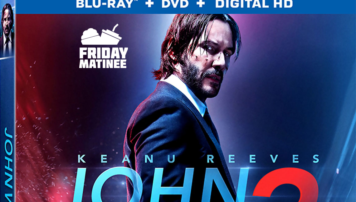 John Wick Chapter 2 Blu Ray Release Date Special Features