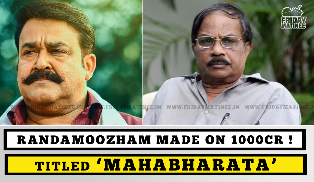 randamoozham adaption titled MAHABHARATA